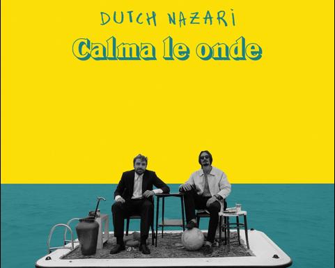 """DUTCH NAZARI – disponibile """"Calma Le Onde"""" dal nuovo album in uscita per Undamento"""